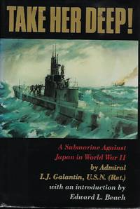 TAKE HER DEEP: A SUBMARINE AGAINST JAPAN IN WORLD WAR II