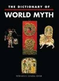The Dictionary of World Myth