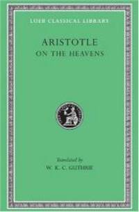 image of Aristotle: On the Heavens (Loeb Classical Library No. 338)