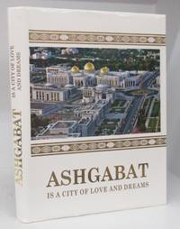 image of Ashgabat is a City of Love and Dreams