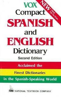 Vox Compact Spanish and English Dictionary : English-Spanish/Spanish-English by National Textbook Company Staff; Vox Staff - Paperback - 1994 - from ThriftBooks (SKU: G0844279862I2N00)