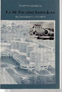 La 16e Escadre Saint-Jean.  Ses antécédents - Ses unités (1941-1994)
