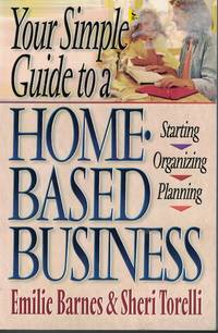 image of Your Simple Guide To A Home Based Business Strarting, Organizing, Planning