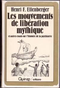 Les mouvements de libération mythique et autres essais sur l'histoire de la psychiatrie.
