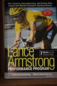 The Lance Armstrong Performance Program  The Training, Strengthening, and  Eating Plan Behind the...