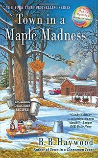 Town in a Maple Madness (Candy Holliday Murder Mystery): 8