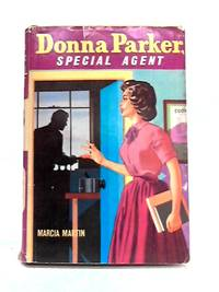 Donna Parker: Special Agent by Marcia Martin - 1957