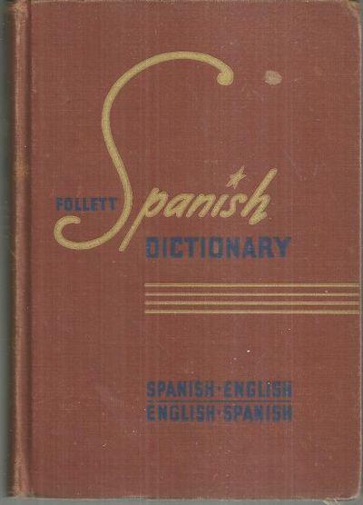 FOLLETT SPANISH DICTIONARY: SPANISH-ENGLISH AND ENGLISH-SPANISH, Fucilla, Joseph