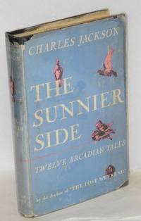 The sunnier side; twelve Arcadian tales