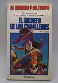 image of El Secreto de los Caballeros (La Maquina del Tiempo #1)