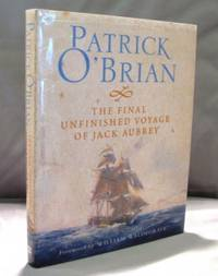 The Final Unfinished Voyage of Jack Aubrey.  Foreword by William Waldegrave.