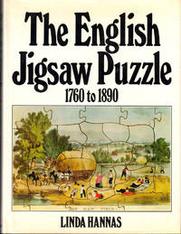 The English Jigsaw Puzzle 1760 to 1890: With A descriptive check-list of Puzzlesin the Museums of Great Britain and the Author's Collection