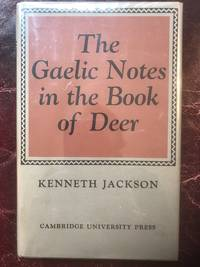 The Gaelic Notes in the Book of Deer (Osborn Bergin memorial lecture) by Kenneth Jackson (1972-03-31)