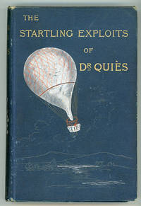 THE STARTLING EXPLOITS OF DR. J. B. QUIES. From the French ... by Mrs. Cashel Hoey and Mr. John Lillie ..
