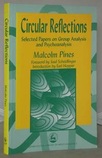 Circular Reflections: Selected Papers on Group Analysis and Psychoanalysis (International Library of Group Analysis 1) by  Malcolm Pines - Paperback - 1st Edition - 1998 - from Besleys Books (SKU: AR35GRNYL10C)