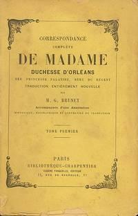 Correspondance complète de Madame Duchesse D'Orléans