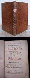 AN HISTORICAL ESSAY ENDEAVORING A PROBABILITY THAT THE LANGUAGE OF THE EMPIRE OF CHINA IS THE PRIMITIVE LANGUAGE. By John Webb of Butleigh in the county of Somerset Esquire.