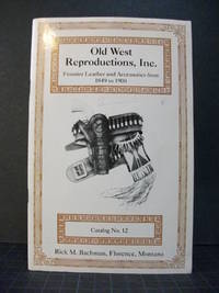 Old West Reproductions, Inc: Frontier Leather and Accessories from 1849-1900