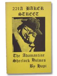 221A Baker Street: The Adamantine Sherlock Holmes (Translated from the Coptic The Victorian Book of the Dead)