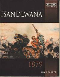 ISANDLWANA: 1879 (Battles in Focus)