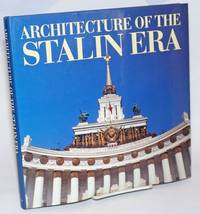Architecture of the Stalin era; designed and compiled by Mikhail Anikst