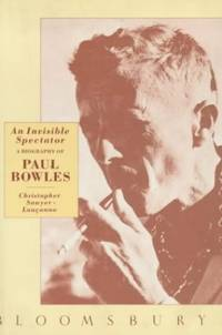 An Invisible Spectator: Biography of Paul Bowles by  Christopher Sawyer-Laucanno - Paperback - from World of Books Ltd (SKU: GOR002372362)