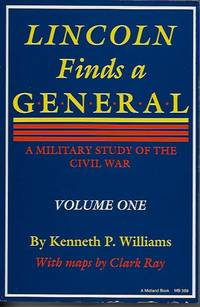 Lincoln Finds a General: A Military Study of the Civil War, Volume One