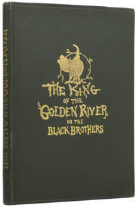 The King of the Golden River, or, the Black Brothers. A Legend of Stiria
