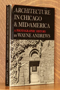 ARCHITECTURE IN CHICAGO AND MID-AMERICA, A PHOTOGRAPHIC HISTORY