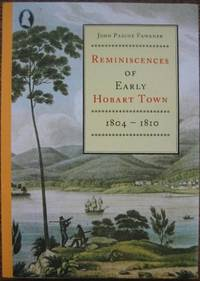 Reminiscences of Early Hobart Town, 1804-1810.