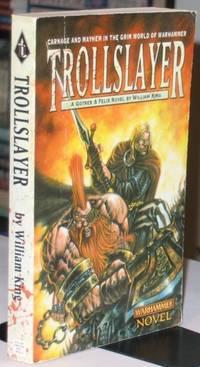 Trollslayer   (The first book in the Warhammer : Gotrek and Felix series)