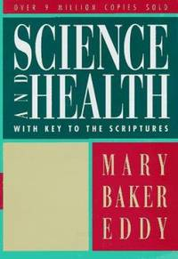 Science and Health with Key to the Scriptures : Authorized Edition