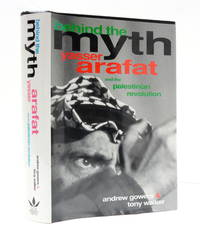 Behind the Myth: Yasser Arafat and the Palestinian Revolution by  Tony  Andrew and Walker - First US Edition - 1992 - from The Parnassus BookShop and Biblio.com