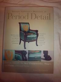 Antique Collector's Directory of Period Detail: How to Identify the Key Characteristics,...