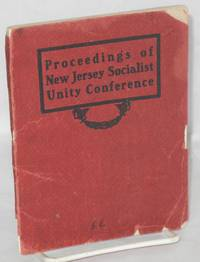 Proceedings of New Jersey Socialist Unity Conference, including the manifesto. Adopted and authorized for publication by the conference