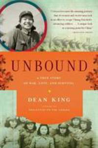 Unbound: A True Story of War  Love  and Survival
