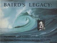 Baird's Legacy: The History and Accomplishments of NOAA's National Marine Fisheries Service, 1871-1996