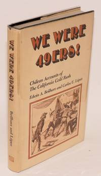 We Were 49ers! Chilean accounts of the California Gold Rush