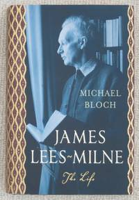 James Lees Milne: The Life