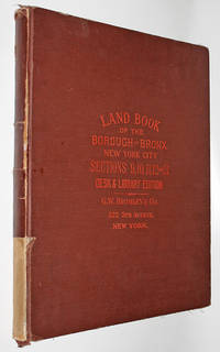 Land Book of the Borough of Bronx New York City. Sections 9, 10, 11, 12 & 13. Desk & Library Edition.