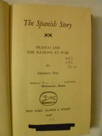 image of The Spanish Story:  Franco and the Nations at War