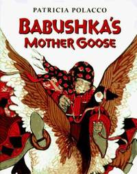 Babushka's Mother Goose by Patricia Polacco  - Hardcover  - 1995  - from ThriftBooks (SKU: G0399227474I3N00)