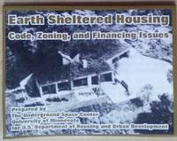 Earth Sheltered Housing: Code, Zoning, and Financing Issues