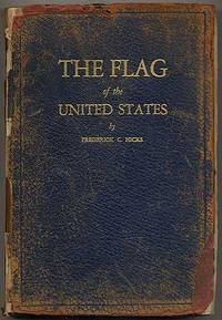 The Flag of the United States by  Frederick C HICKS - Paperback - 1925 - from Between the Covers- Rare Books, Inc. ABAA (SKU: 264424)