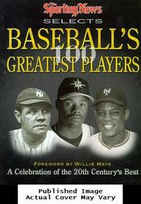 image of The Sporting News Selects Baseball's Greatest Players: A Celebration of the 20th Century's Best (Sporting News Series)