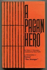 A Pagan Hero: An Interpretation of Meursault in Camus' The Stranger