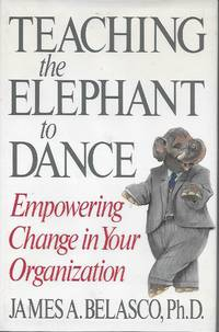 image of Teaching the Elephant to Dance: Empowering Change in Your Organization