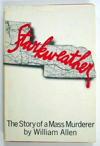 Starkweather, The Story of a Mass Murderer