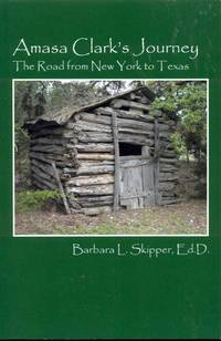 image of Amasa Clark's Journey: The Road from New York to Texas