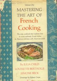 Mastering the Art of French Cooking; Volume One by Child, Julia; Bertholle, Louisette; Beck, Simone - 1971